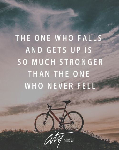 One who gets up from a fall is stronger than those who never fell #inspire