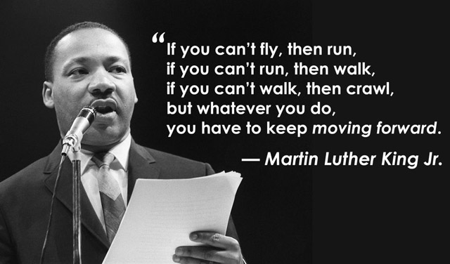 Why we should always move forward #MartinLutherKing #Inspire