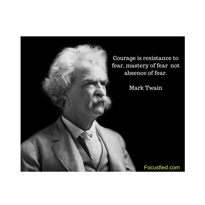 Courage is not absence of fear #Quote #MarkTwain