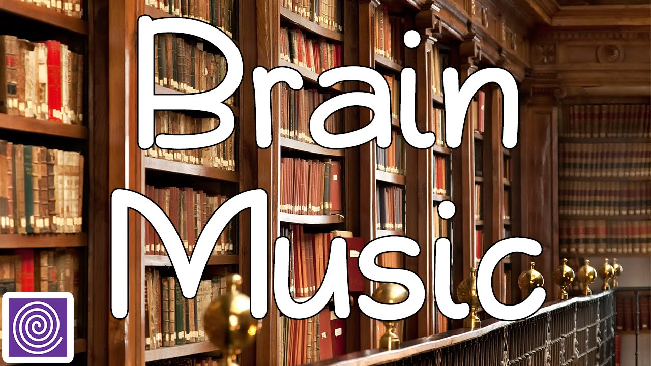 Brain Music : Focusing Music, Brain Food, Concentration Music & Focus, on Concentrating