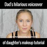 Dad's hillarious voice overmakeup video