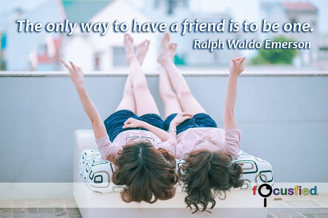 Ralph-Waldo-Emerson-The-only-way-to-have-a-friend-focusfied