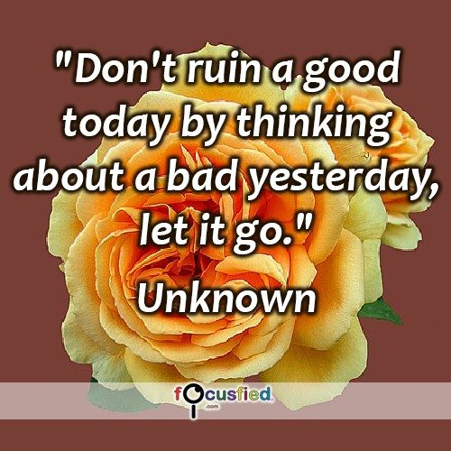 Unknown-Don't-ruin-a-good-today-Focusfied