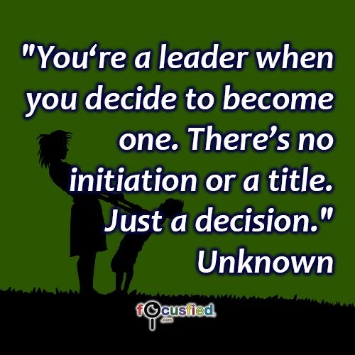 Unknown-You're-a-leader-when-you-decide-Focusfied