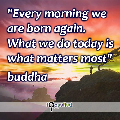 What we do today is what matters most